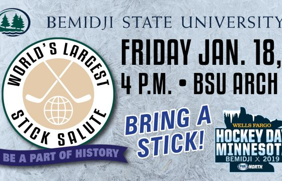 """In honor of Hockey Day Minnesota 2019, Bemidji State University invites you to be a part of the """"World's Largest Hockey Stick Salute"""" on Jan. 18 at 4:00 p.m. in the Bangsburg Fine Arts Complex parking lot located next to the Alumni Arch on the BSU campus."""