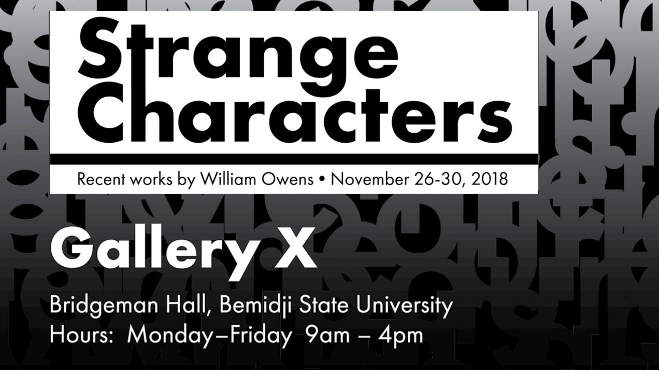 Strange Characters gallery exhibition, Nov. 26 - 30.