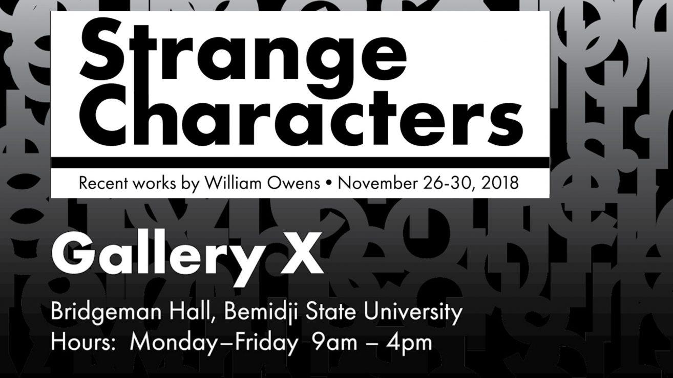 Strange Characters gallery exhibition, Nov. 26 - 30.