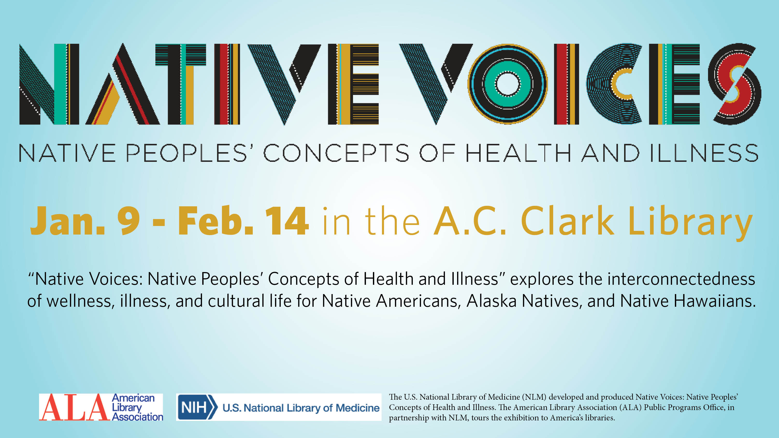 Bemidji State University's A.C. Clark Library has been selected as one of only 104 libraries nationwide that will host a traveling exhibit from Jan. 9 - Feb 14. exploring the concepts of health and illness amongst native peoples.