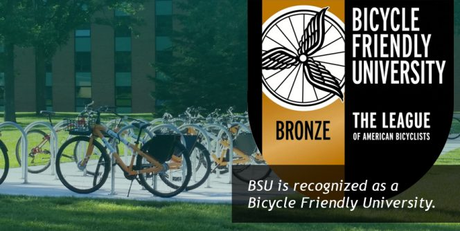 BSU is recognized as a Bicycle Friendly University.